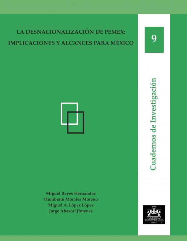 LA DESNACIONALIZACIÓN DE PEMEX: IMPLICACIONES Y ALCANCES PARA MÉXICO